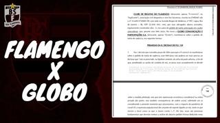 Fim do monopólio da Globo, livre mercado, interesse do torcedor... O resumo da defesa do Flamengo