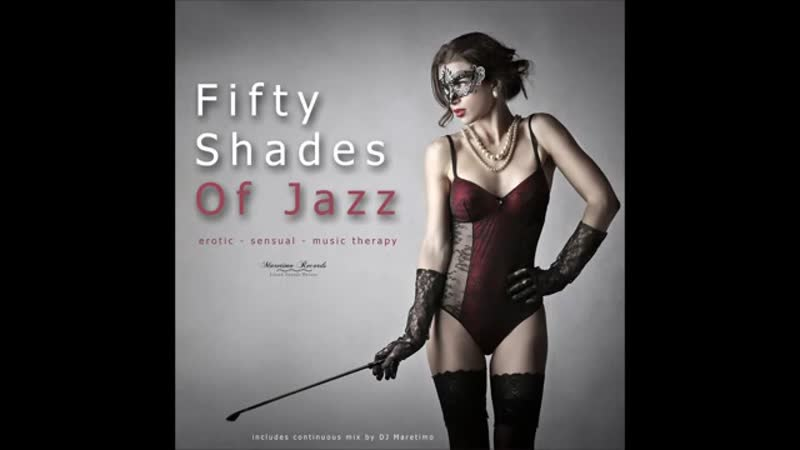 Various Artists - Fifty Shades of Jazz, Vol. 1 - Erotic, Sensual, Music Therapy