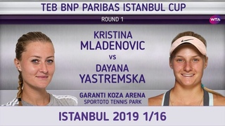 Кристина Младенович - Даяна Ястремская 1/16 Istanbul 2019 Kristina Mladenovic - Dayana Yastremska