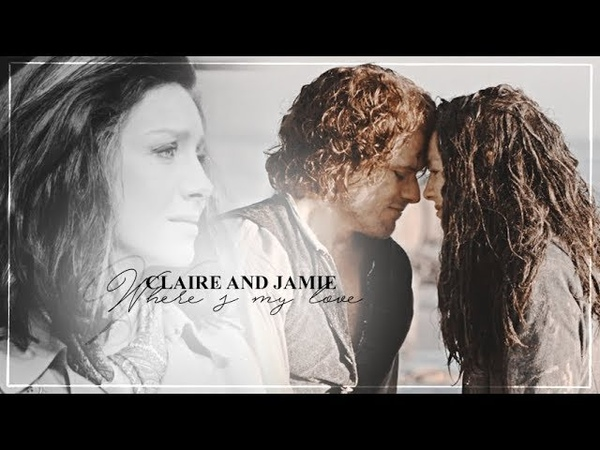 Claire and jamie   where's my love