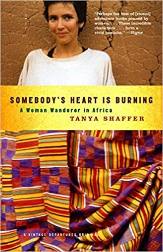 Somebody's Heart Is Burning A Woman Wanderer in Africa