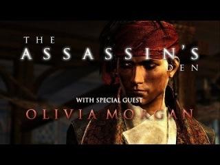 The Assassin's Den – ft. Olivia Morgan (voice of James Kidd in Assassin's Creed 4)