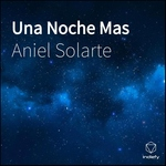 Aniel Solarte - Una Noche Mas