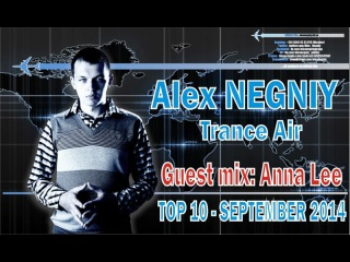 Alex NEGNIY - Trance Air #151 [TOP10 of SEPTEMBER 2014 & Guest mix: Anna Lee]
