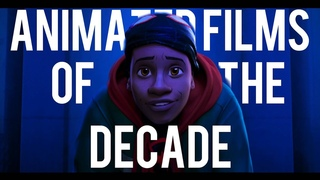 Animated films of the decade