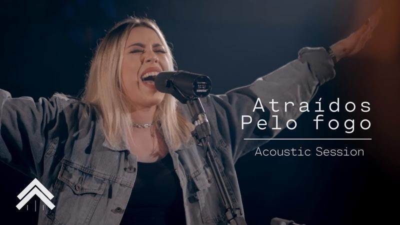Atraídos Pelo Fogo Espontâneo Live Acoustic Session Casa Worship