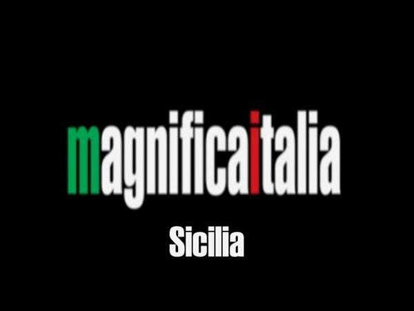 Magnifica Italia SICILIA Passando nel cuore della Sicilia.