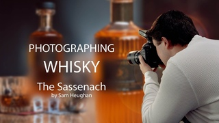 Behind the Scenes - How to Photograph Whisky and Capturing The Sassenach Scotch by Sam Heughan