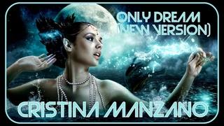 Cristina Manzano - Only Dream (New Version)