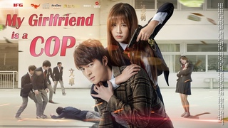 Campus Romance Movie 2020   My Girlfriend Is A Cop   Action film, Full Movie 1080P