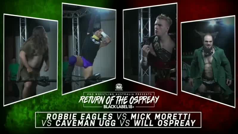 Moretti vs Ugg vs Eagles vs Ospreay