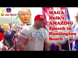 MAGA Hulk's AMAZING Speech in Huntington Beach - Your Thoughts?