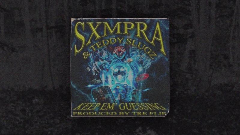 SXMPRA x TEDDY SLUGZ KEEP EM' GUESSING Prod TRE FLIP