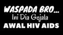 WASPADA Inilah Gejala Awal HIV Serta Bagaimana Pengobatannya Sampai Tuntas