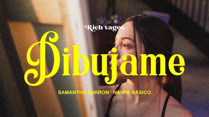 Samantha Barrón Dibújame Feat Nanpa Básico Video Oficial