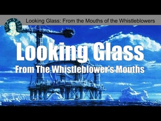 Project Looking Glass: From the Mouths of the Whistleblowers