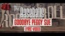 The Baseballs - Goodbye Peggy Sue (Lyric Video)