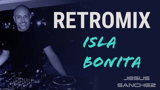 Retromix 80s, 90s Isla Bonita ft George Michael, Milli Vanilli, Sabrina, Madonna, Modern Talking