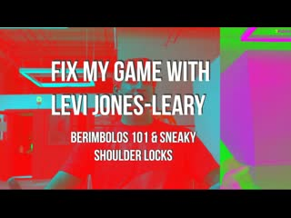 Fix My Game With Levi Jones-Leary - Berimbolos 101  Sneaky Shoulder Locks