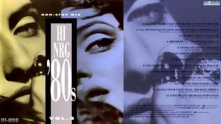 Hi⚡NRG '80s - Volume 2 (Non-Stop Party Mix) 🔥💘🍹 Italo Disco, Eurobeat, High Energy Electro Synth-pop