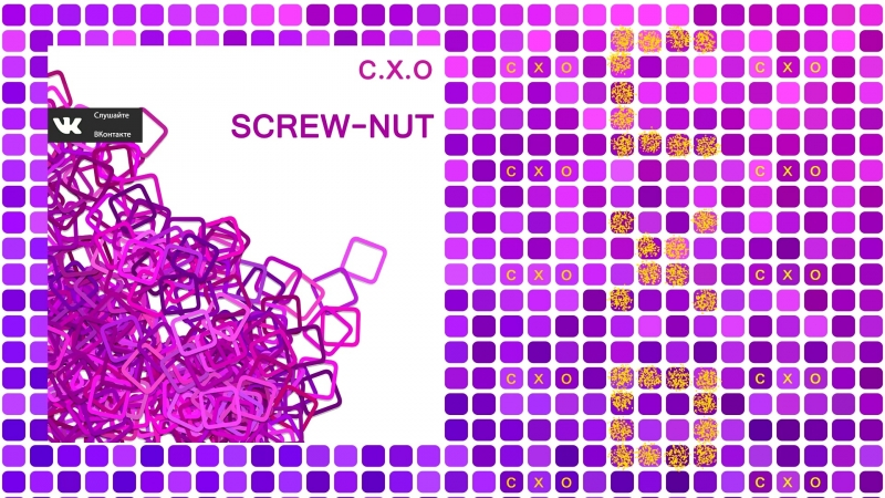 C.X.O - Screw-nut (Release from IMPULSIVITY RECORDS)