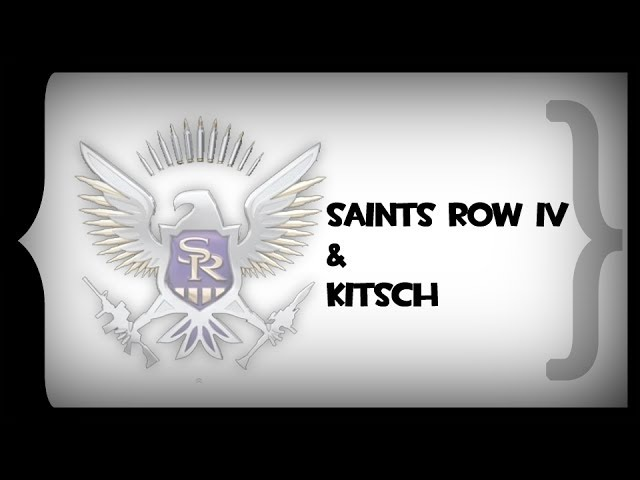SWT - Saints Row IV and Kitsch