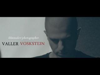 VALLER VOSKSTEIN [Filmmaker/Photographer]