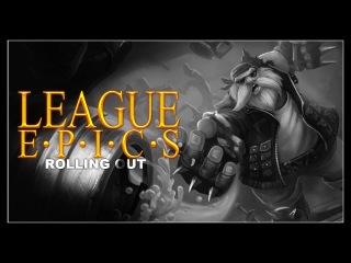 League Epics - Rolling Out