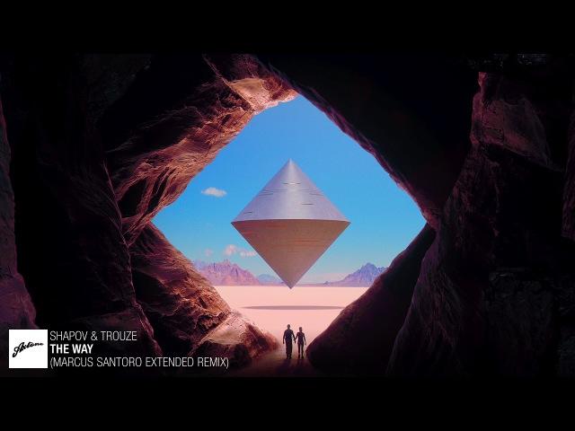 Shapov Trouze The Way Marcus Santoro Extended Remix