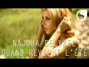 Najoua Belyzel - Quand revient l'été CLIP OFFICIEL