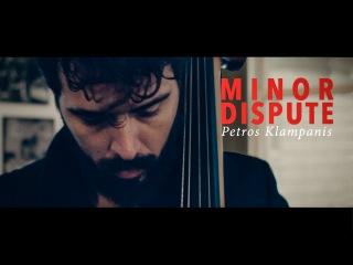MINOR DISPUTE // by Petros Klampanis group