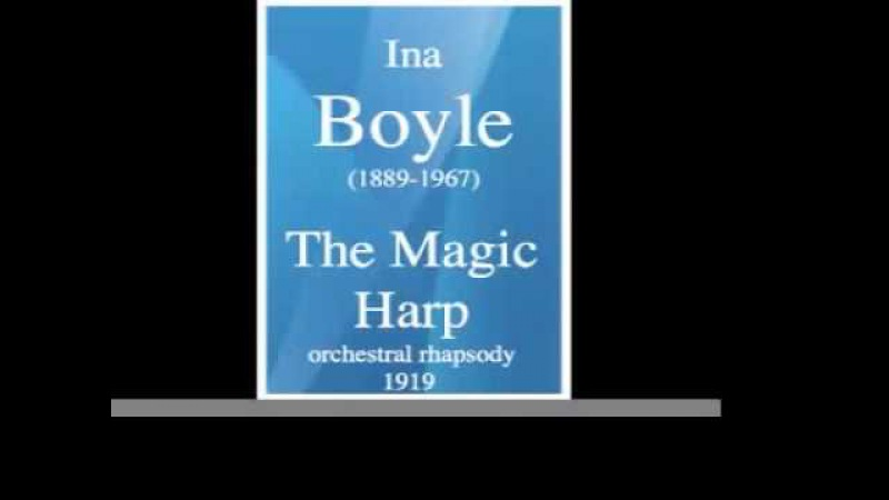 Ina Boyle 1889 1967 The Magic Harp orchestral rhapsody 1919