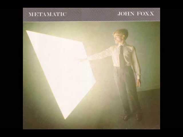 John Foxx - Metamatic (2007 Remastered Deluxe Edition)