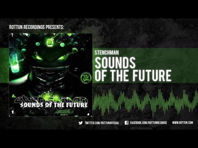 Stenchman Sounds Of The Future Rottun