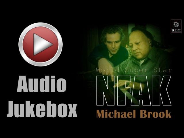 NFAK - Michael Brook   Audio Jukebox   Ustad Nusrat Fateh Ali Khan   Super Hit Punjabi Songs