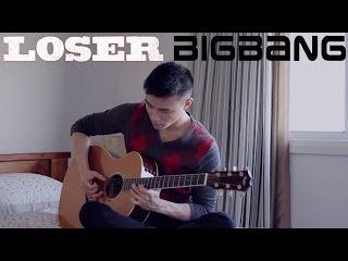 (BIG BANG 빅뱅) LOSER - Fingerstyle Guitar Instrumental Cover