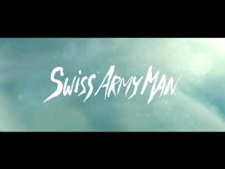 "New clip from ""swiss army man"""