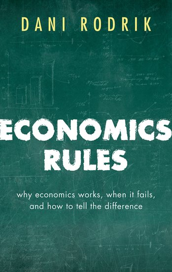 Economics Rules Why Economics Works- When It Fails- and How To Tell The Difference