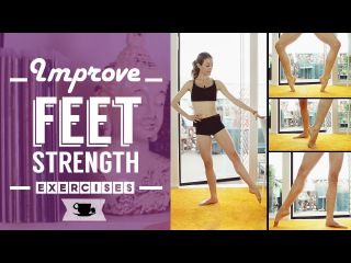 Improve Feet Strength for Ballet and Dance | Lazy Dancer Tips