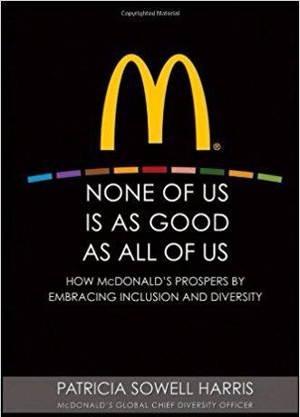 None of Us is As Good As All of Us How McDonald's Prospers by Embracing Inclusion and Diversity