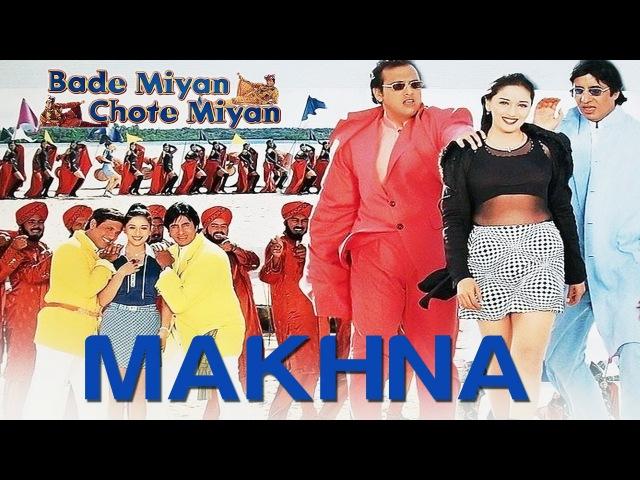 Makhna Bade Miyan Chote Miyan Madhuri Amitabh Govinda 90's Blockbuster Song