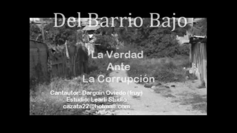 Canción para la corrupcion politica presidentes congresistas alcaldes Del Barrio Bajo Fruy