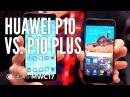 Huawei P10 vs P10 Plus im Hands On Vergleich deutsch 📱⚡📱 Hübsche Schwestern MWC 2017