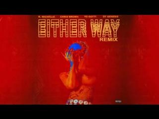 K. michelle either way (remix) feat. chris brown, yo gotti o.t. genasis