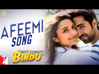 Клип на песню Afeemi из фильма  Meri Pyaari Bindu - Аюшман Кхурана и Паринити Чопра