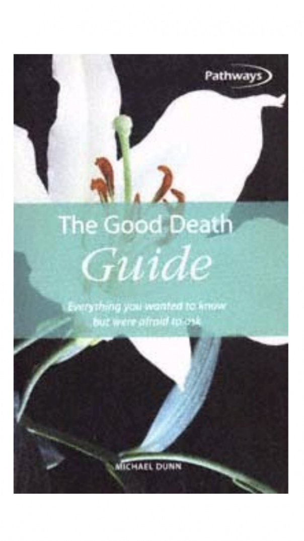 The Good Death Guide Everything