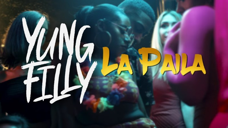 Yung Filly La Paila Music Video