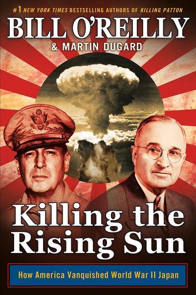 Bill OReilly and Martin Dugard - Killing the Rising Sun