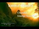 Yantra Mantra Chandini Lounge Serenity