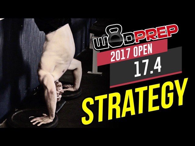 CrossFit 17.4 Open Workout Tips and Strategy - UPDATED! (WODprep Official)